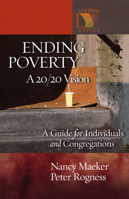 Ending Poverty: A 20/20 Vision - A Guide for Individuals and Congregations (Paperback)