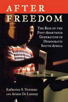 After Freedom: The Rise of the Post-apartheid Generation in Democratic South Africa (Paperback)