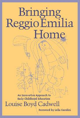 Bringing Reggio Emilia Home: Innovative Approach to Early Childhood Education - Early Childhood Education Series (Paperback)