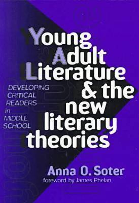 Young Adult Literature and the New Literary Theories: Developing Critical Readers in Middle School (Paperback)