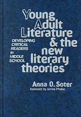 Young Adult Literature and the New Literary Theories: Developing Critical Readers in Middle School (Hardback)