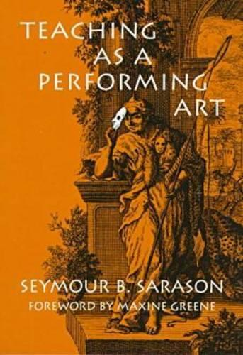 Teaching as a Performing Art (Paperback)