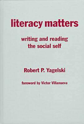Literacy Matters: Writing and Reading the Social Self (Hardback)