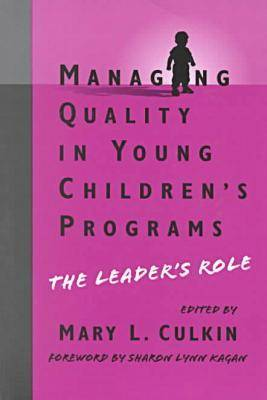 Managing Quality in Young Children's Programs: The Leader's Role - Early Childhood Education Series (Paperback)