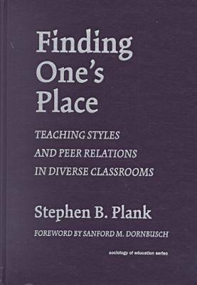 Finding One's Place: Teaching Styles and Peer Relations in Diverse Classrooms (Hardback)