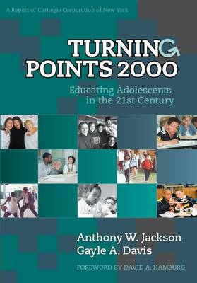 Turning Points 2000: Educating Adolescents in the 21st Century, a Report of the Carnegie Corporation of New York (Paperback)