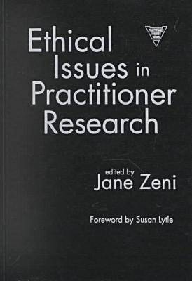 Ethical Issues in Practitioner Research - Practitioner Inquiry Series 17 (Hardback)