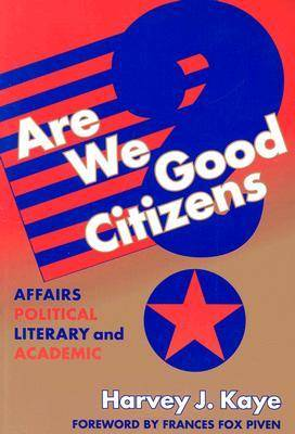 Are We Good Citizens?: Affairs Political, Literary, and Academic (Paperback)