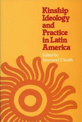Kinship Ideology and Practice in Latin America (Hardback)