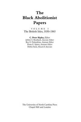 The Black Abolitionist Papers: The British Isles, 1830-65 Volume I (Hardback)