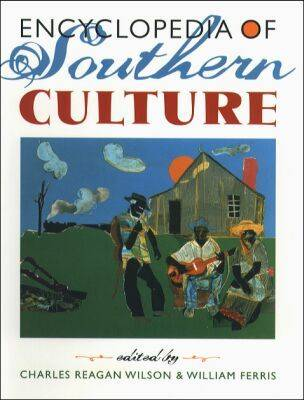 An Encyclopedia of Southern Culture (Hardback)