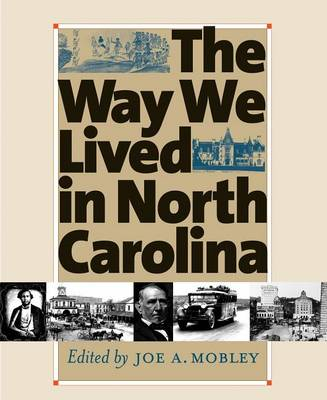 The Way We Lived in North Carolina (Hardback)