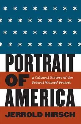 Portrait of America: A Cultural History of the Federal Writers' Project (Hardback)