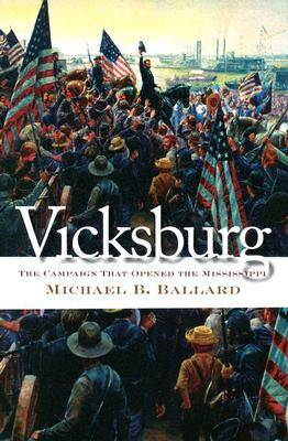 Vicksburg: The Campaign That Opened the Mississippi - Civil War America (Hardback)