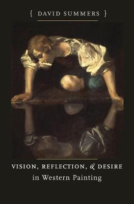 Vision, Reflection, and Desire in Western Painting - Bettie Allison Rand Lectures in Art History (Hardback)