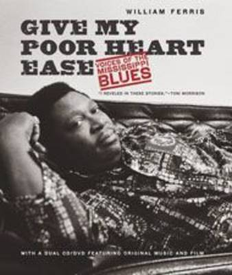 Give My Poor Heart Ease: Voices of the Mississippi Blues (Mixed media product)