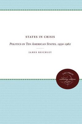 States in Crisis: Politics in Ten American States, 1950-1962 (Paperback)