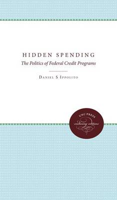 Hidden Spending: Politics of Federal Credit Programs (Paperback)