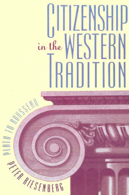 Citizenship in the Western Tradition: Plato to Rousseau (Paperback)