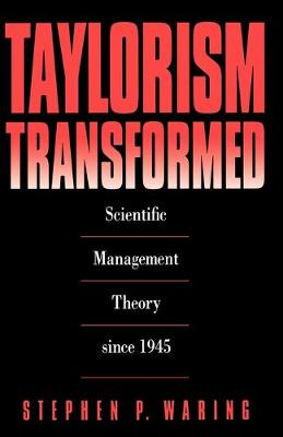 Taylorism Transformed: Scientific Management Theory Since 1945 (Paperback)