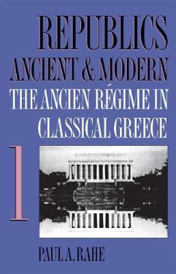 Inventions of Prudence: The Ancien Regime in Classical Greece v. 1: The Ancien Regime in Classical Greece (Paperback)