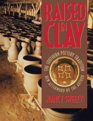 Raised in Clay: The Southern Pottery Tradition - Chapel Hill Books (Paperback)