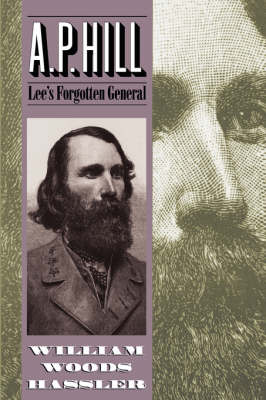 A.P.Hill: Lee's Forgotten General (Paperback)