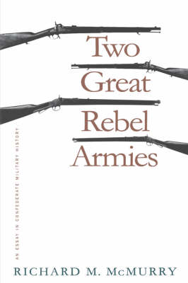 Two Great Rebel Armies: An Essay in Confederate Military History - Civil War America (Paperback)