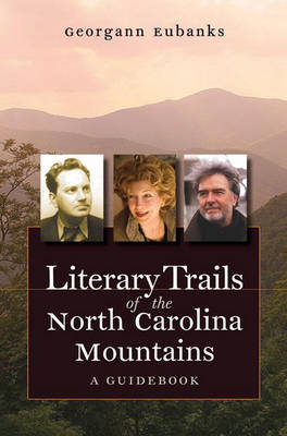 Literary Trails of the North Carolina Mountains: A Guidebook (Paperback)