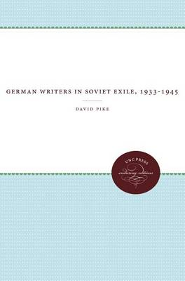 German Writers in Soviet Exile, 1933-1945 (Paperback)