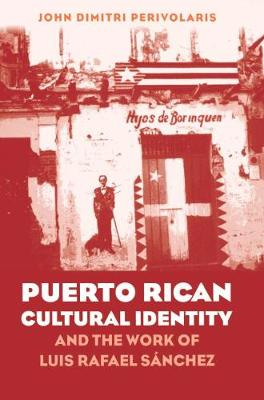 Puerto Rican Cultural Identity and the Work of Luis Rafael Sanchez - North Carolina Studies in Romance Languages and Literature No. 268 (Paperback)