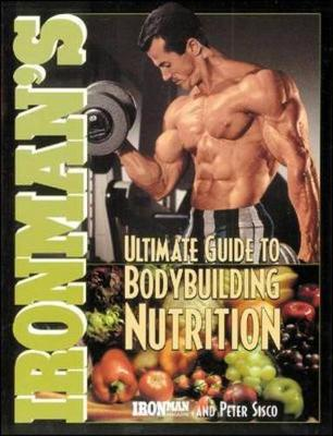 """Ironman's"" Ultimate Guide to Body Building Nutrition (Paperback)"