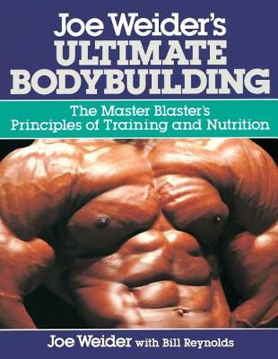 Joe Weider's Ultimate Bodybuilding (Paperback)