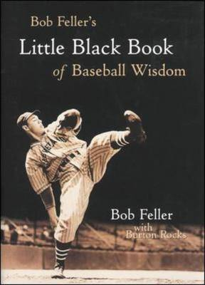 Bob Feller's Little Black Book of Baseball Wisdom (Hardback)
