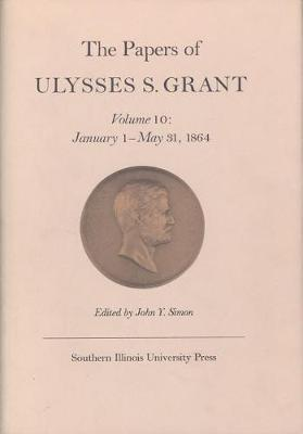 The Papers of Ulysses S. Grant: Volume 10 (Hardback)