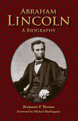 Abraham Lincoln: A Biography (Paperback)