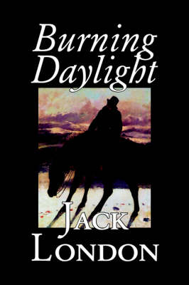Burning Daylight (Hardback)
