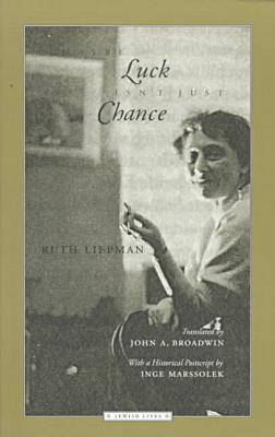 Maybe Luck isn't Just Chance - Jewish Lives - Memoir S. (Paperback)