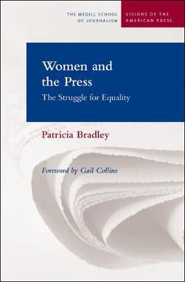 Women and the Press: The Struggle for Equality - Visions of the American Press S. (Paperback)