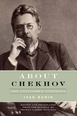 About Chekhov: The Unfinished Symphony - Studies in Russian Literature and Theory (Hardback)