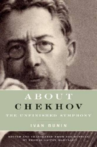 About Chekhov: The Unfinished Symphony - Studies in Russian Literature and Theory (Paperback)