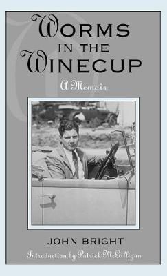 Worms in the Winecup: A Memoir - The Scarecrow Filmmakers Series 97 (Hardback)