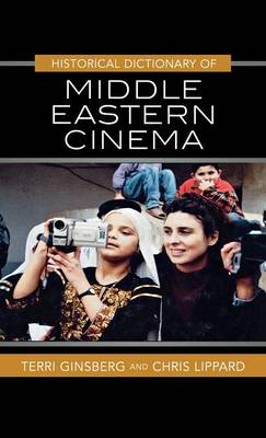 Historical Dictionary of Middle Eastern Cinema - Historical Dictionaries of Literature and the Arts 36 (Hardback)