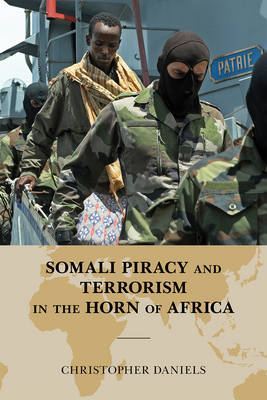 Somali Piracy and Terrorism in the Horn of Africa - Global Flashpoints: A Series 1 (Hardback)