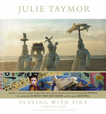 Julie Taymor: Playing with Fire (Hardback)