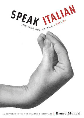 Speak Italian: The Fine Art of the Gesture (Paperback)