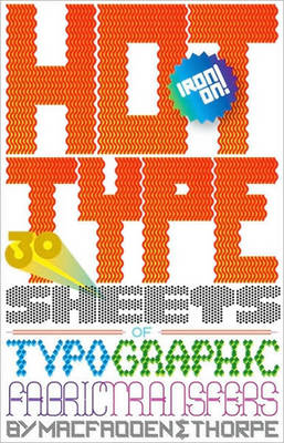Hot Type: 30 Sheets of Typographic Fabric Transfers (Novelty book)