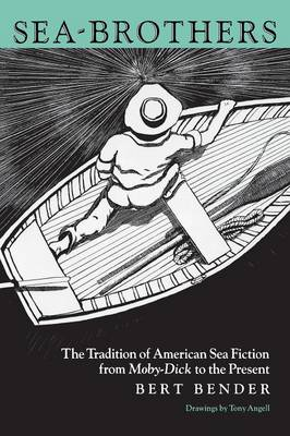 Sea Brothers: The Tradition of American Sea Fiction from Moby-Dick to the Present (Paperback)