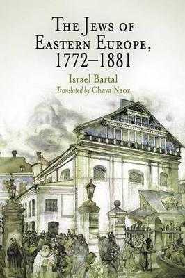 The Jews of Eastern Europe, 1772-1881 - Jewish Culture & Contexts (Paperback)