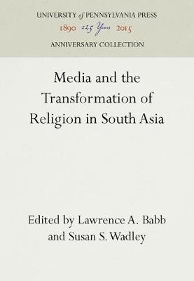 Media and the Transformation of Religion in South Asia (Hardback)